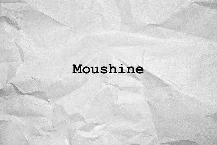 moushine