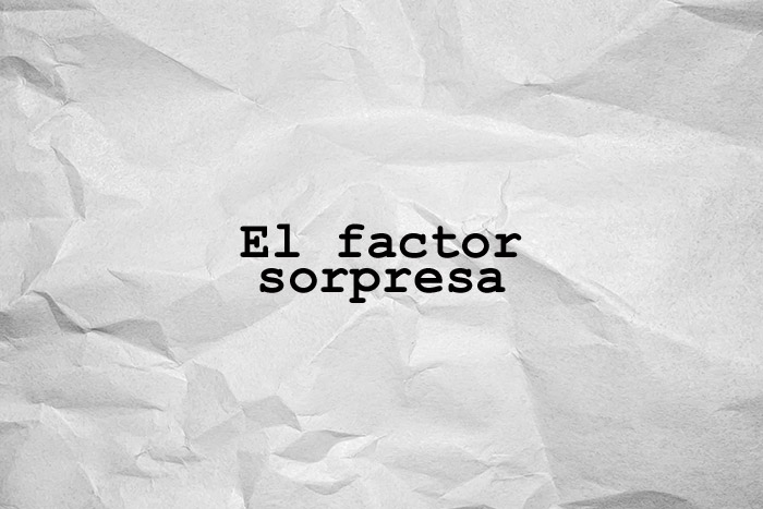 El factor sorpresa