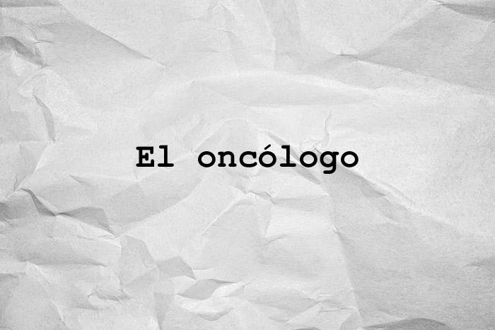 El oncólogo