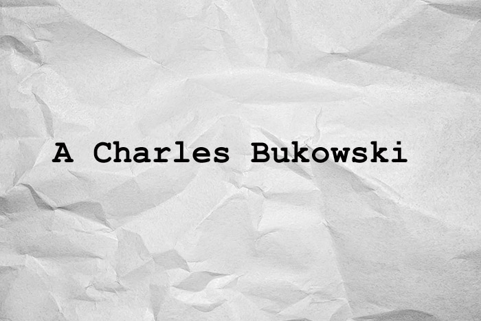 A Charles Bukowski